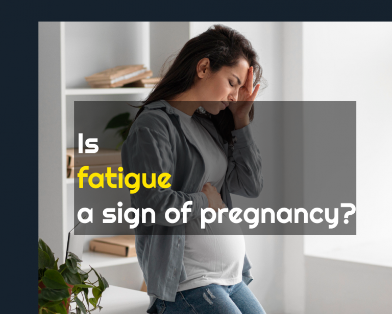 Is fatigue a sign of pregnancy?