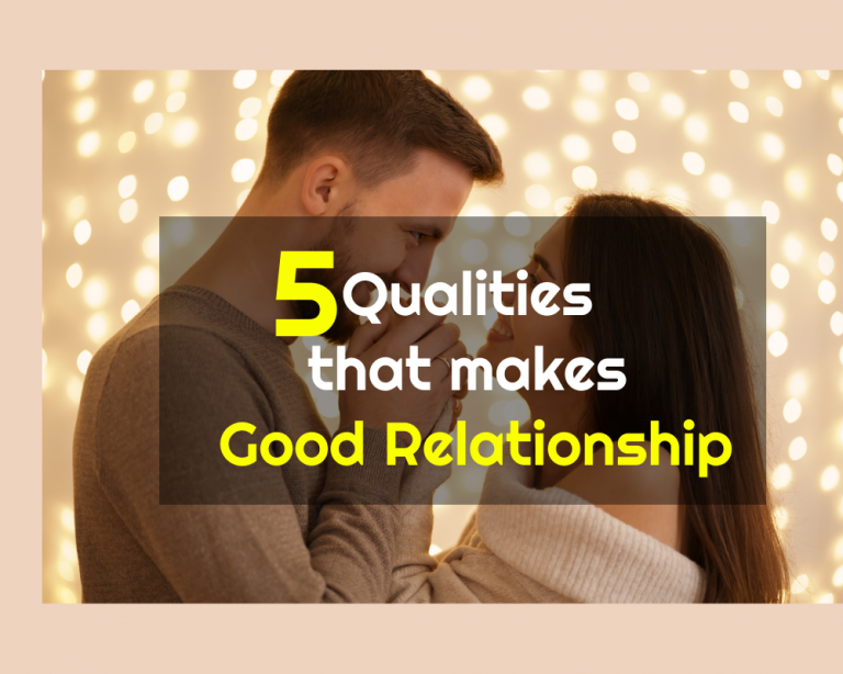 5 qualities that makes good relationship